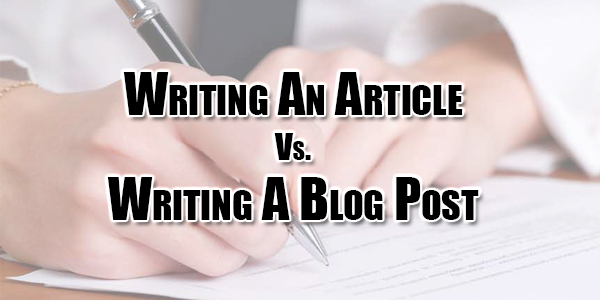 Writing Article Vs Writing Blog Post